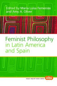 bokomslag Feminist Philosophy in Latin America and Spain
