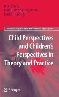 bokomslag Child Perspectives and Children's Perspectives in Theory and Practice