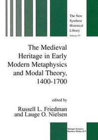 bokomslag The Medieval Heritage in Early Modern Metaphysics and Modal Theory, 1400-1700