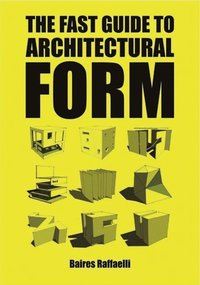 bokomslag The Fast Guide to Architectural Form