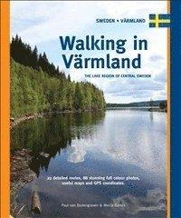 bokomslag Walking in varmland - the lake region of central sweden