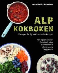 bokomslag ALP kokboken : lösningen för dig med den envisa kroppen