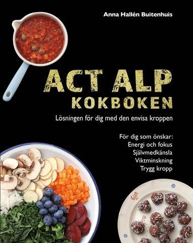 bokomslag ACT ALP Kokboken Lösningen för dig med den envisa kroppen
