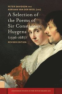 bokomslag A Selection of the Poems of Sir Constantijn Huygens (1596-1687)