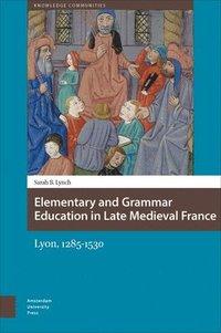 bokomslag Elementary and grammar education in late medieval france - lyon, 1285-1530