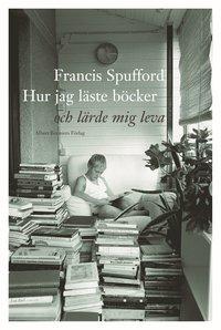 bokomslag Hur jag läste böcker och lärde mig leva