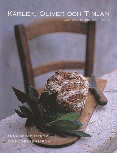 bokomslag Kärlek, oliver och timjan : mat för välbefinnande