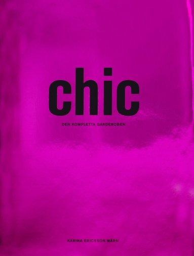 bokomslag Chic : den kompletta garderoben