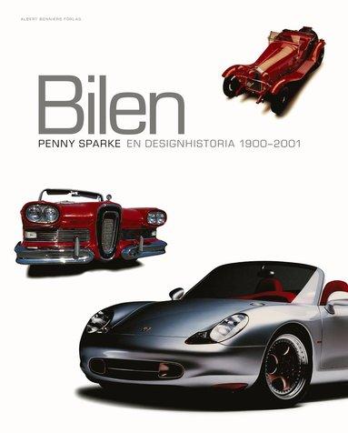 bokomslag Bilen : en designhistoria 1900-2001