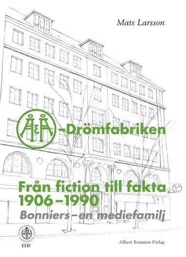bokomslag Å & Å - Drömfabriken - Från fiction till fakta 1960-1990