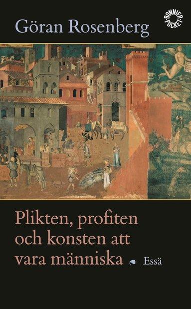 bokomslag Plikten, profiten och konsten att vara människa : essä
