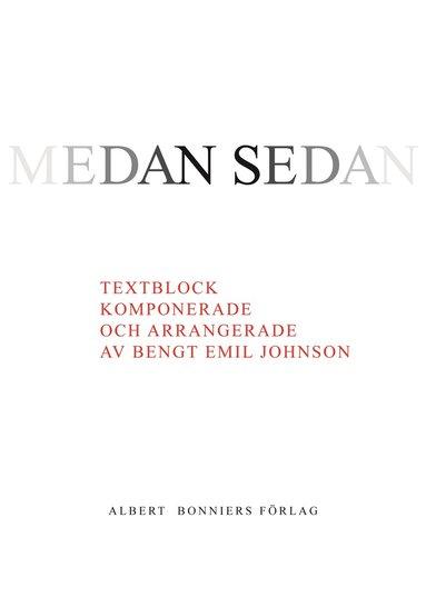 bokomslag Medan, sedan : textblock komponerade och arrangerade