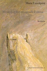 bokomslag Monolog för en ensam kvinna : berättelse