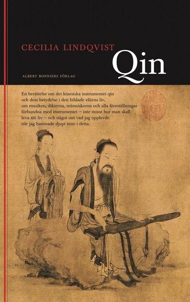 bokomslag Qin : en berättelse om det kinesiska instrumentet qin och dess betydelse i den bildade klassens liv ...