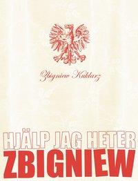 bokomslag Hjälp jag heter Zbigniew