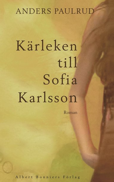 bokomslag Kärleken till Sofia Karlsson : roman