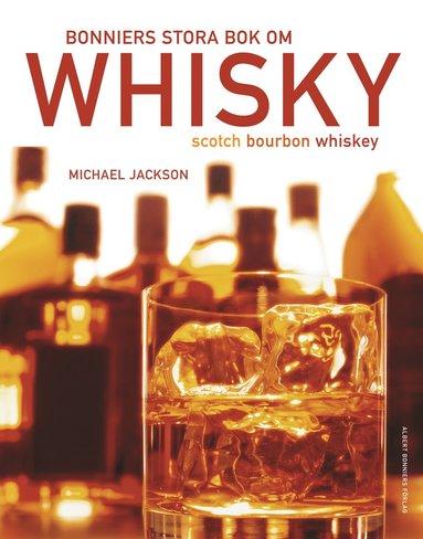 bokomslag Bonniers stora bok om whisky : scoth, bourbon, whiskey