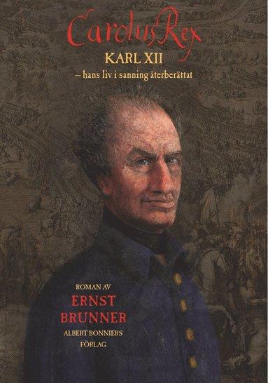 bokomslag Carolus Rex : hans liv i sanning återberättat