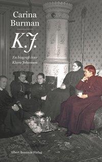 bokomslag K.J. : en biografi över Klara Johanson