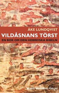 bokomslag Vildåsnans törst : en bok om den hebreiska bibeln