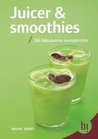 bokomslag Juicer & smoothies - 206 hälsosamma energidrinkar