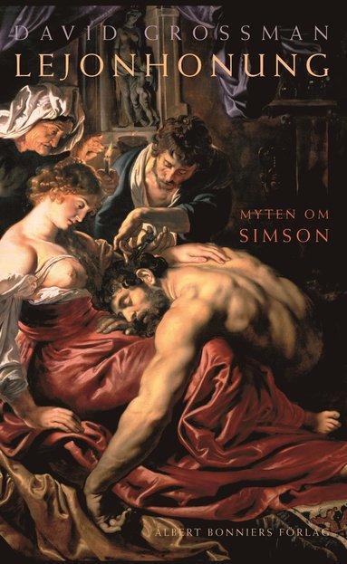 bokomslag Lejonhonung : historien om Simson