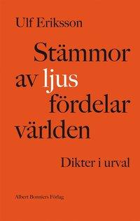bokomslag Stämmor av ljus fördelar världen : dikter 1982-2011