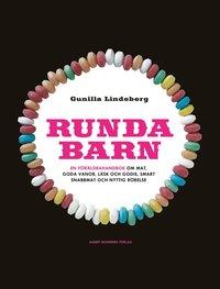 bokomslag Runda barn : en föräldrahandbok om mat, goda vanor, läsk och godis, smart snabbmat och nyttig rörelse