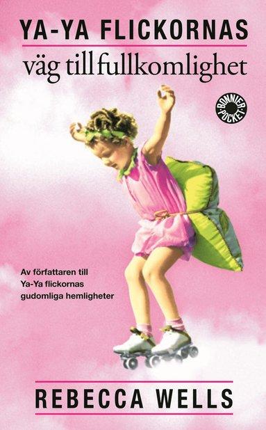 bokomslag Ya-Ya flickornas väg till fullkomlighet
