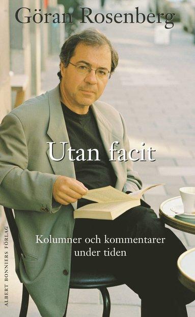bokomslag Utan facit : kolumner och kommentarer under tiden