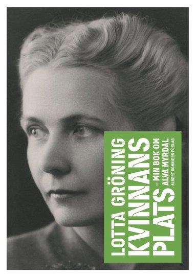 bokomslag Kvinnans plats : min bok om Alva Myrdal