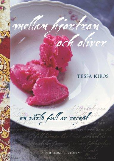 bokomslag Mellan hjortron och oliver : en värld full av recept