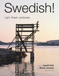 bokomslag Swedish! : Light, Shape. Landscape.