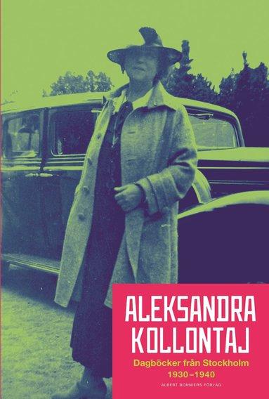bokomslag Aleksandra Kollontajs dagböcker 1930-1940