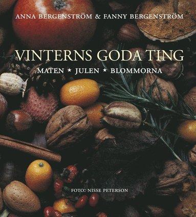 bokomslag Vinterns goda ting : maten, julen, blommorna