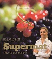 Supermat : vägen till ett friskare liv
