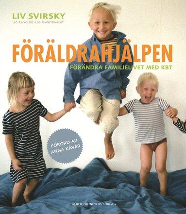 bokomslag Föräldrahjälpen : förändra familjelivet med KBT