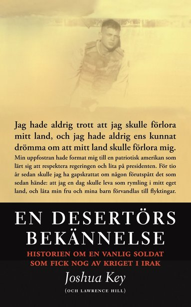 bokomslag En desertörs bekännelse : historien om en vanlig soldat som fick nog av kriget i Irak