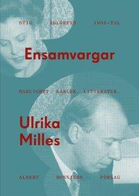 bokomslag Ensamvargar : Stig Ahlgrens 1900-tal. Manlighet, kärlek och litteratur