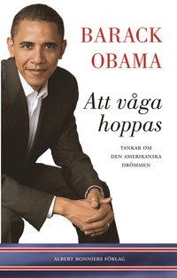 bokomslag Att våga hoppas : Tankar om den amerikanska drömmen