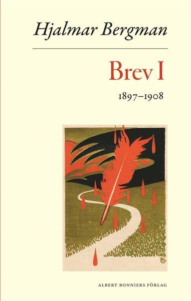 bokomslag Brev. 1, 1897-1908