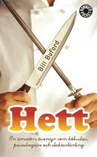 bokomslag Hett : en amatörs äventyr som köksslav, pastabagare och slaktarlärling