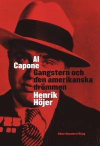bokomslag Al Capone : gangstern och den amerikanska drömmen