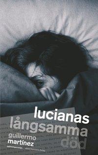 bokomslag Lucianas långsamma död