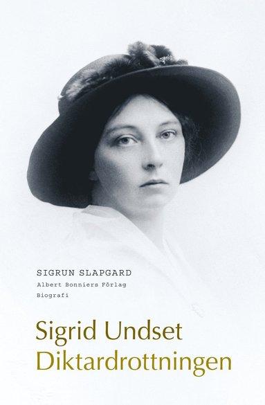 bokomslag Diktardrottningen Sigrid Undset : biografi