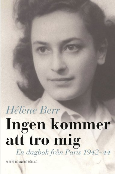 bokomslag Ingen kommer att tro mig : en dagbok från Paris 1942-44