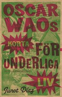 bokomslag Oscar Waos korta förunderliga liv