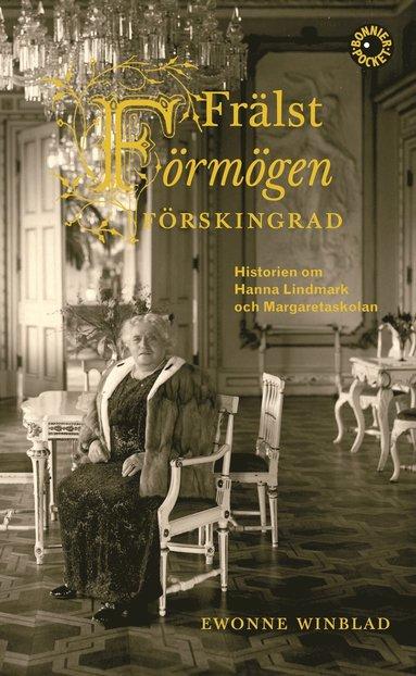 bokomslag Frälst, förmögen, förskingrad : historien om Hanna Lindmark och Margaretaskolan