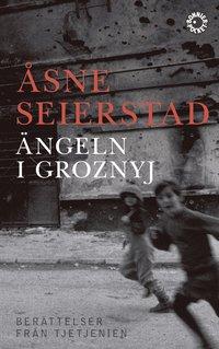 bokomslag Ängeln i Groznyj : berättelser från Tjetjenien