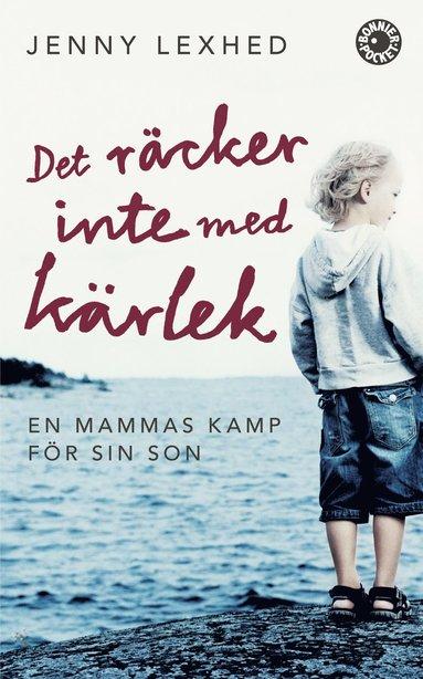 bokomslag Det räcker inte med kärlek : en mammas kamp för sin son